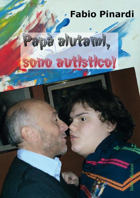 Papà aiutami, sono autistico!